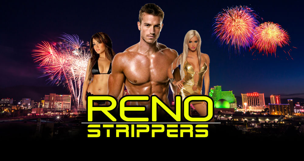 Reno Strippers, Strippers in Reno, Reno Female Strippers, Reno Male Strippers. Hottest Strippers in Reno for Bachelor, Bachelorette and All Party Occasions!